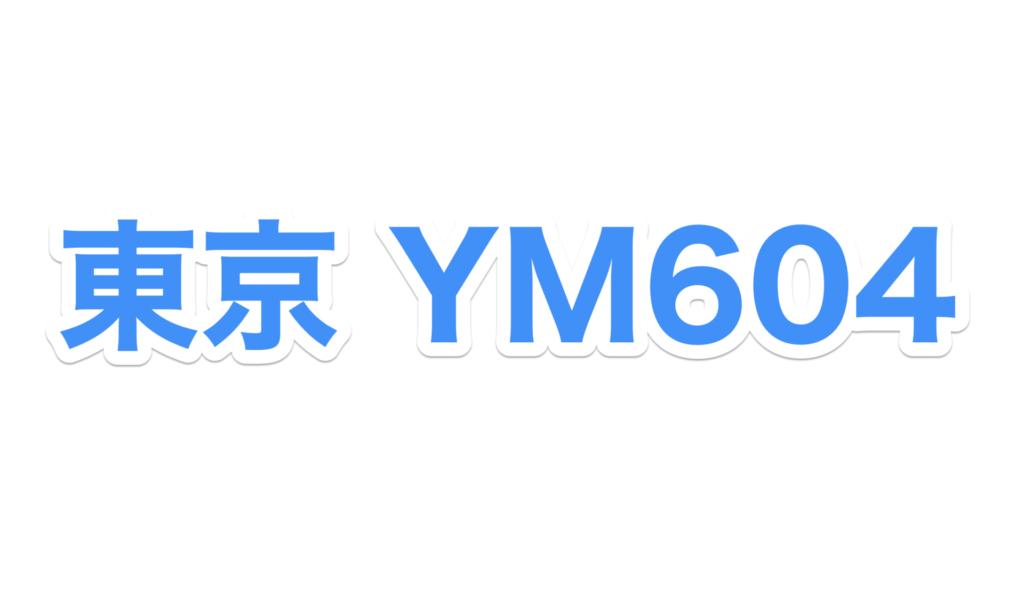 Tokyo YM604